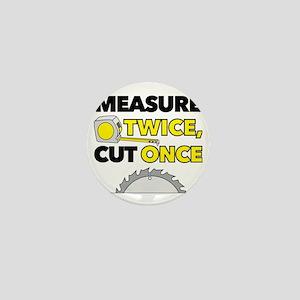 Measure Twice, Cut Once Mini Button