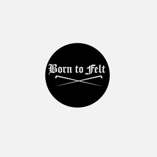 Felting - Born to Felt Mini Button