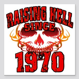 """Raising Hell Since 1970 Square Car Magnet 3"""" x 3"""""""