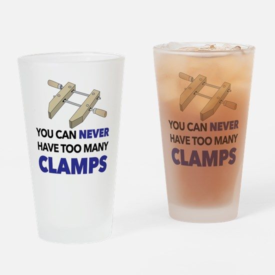 You Can Never Have Too Many Clamps  Drinking Glass