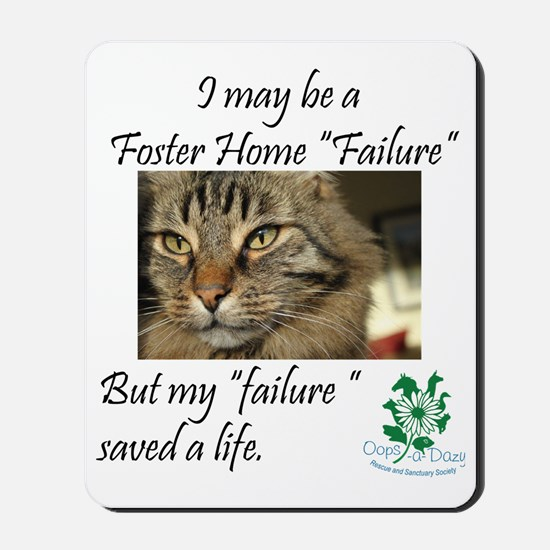 Foster Home Failures save lives Mousepad