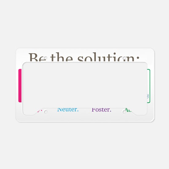 Be the Solution License Plate Holder