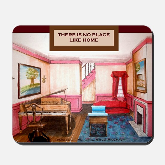 Theres no place like home- Federal Style Mousepad