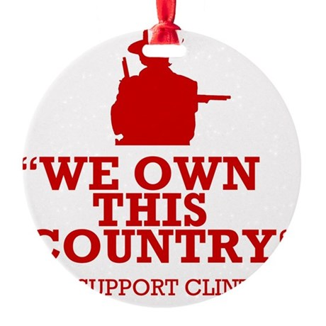 We Own This County - Clint Eastwood Round Ornament