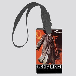 Socialism - What did you expect? Large Luggage Tag