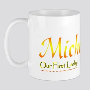 Michelle O!  Our First Lady! Mug