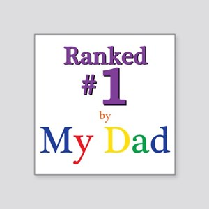 """Ranked #1 by My Dad (SEO) Square Sticker 3"""" x 3"""""""