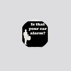 Is that Your car Alarm? Mini Button