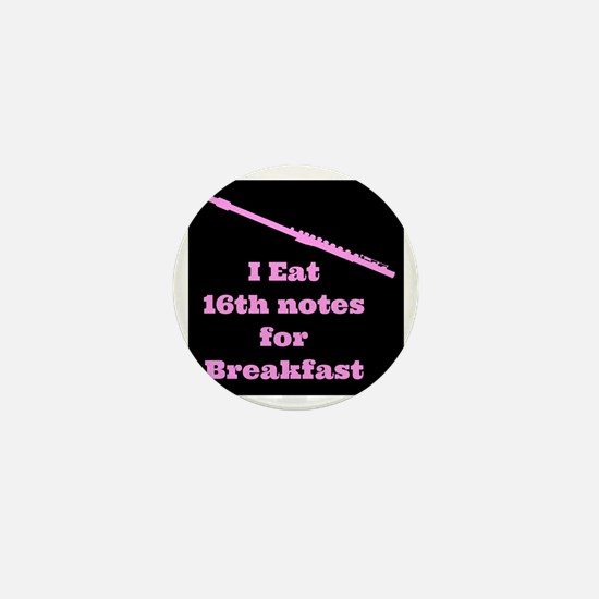 Flute I eat 16th notes for Breakfast Mini Button