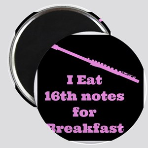 Flute I eat 16th notes for Breakfast Magnet