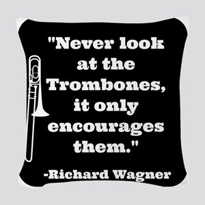 Trombone Wagner quote Woven Throw Pillow