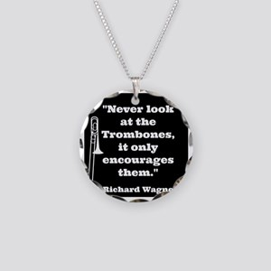 Trombone Wagner quote Necklace Circle Charm
