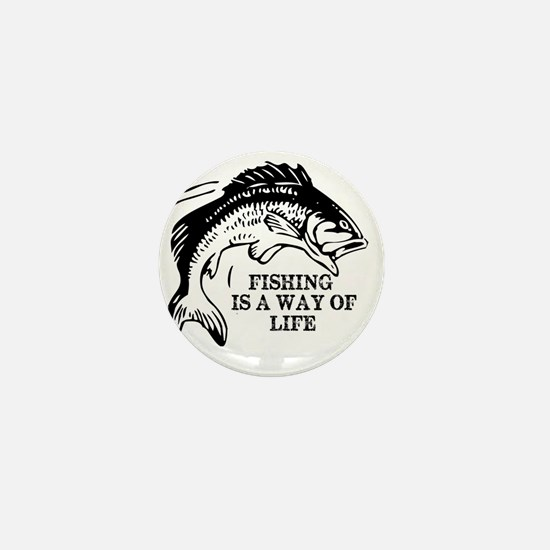 Fishing Is A Way Of Life Mini Button