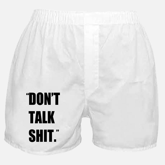 Don't Talk Shit Boxer Shorts