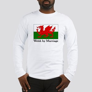 Welsh by Marriage Long Sleeve T-Shirt