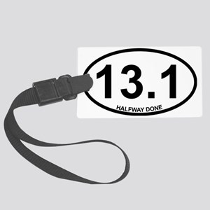 13.1 HALFWAY DONE090612 Large Luggage Tag