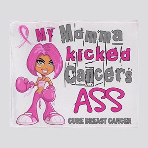 - Momma Kicked Breast Cancers A-- Throw Blanket