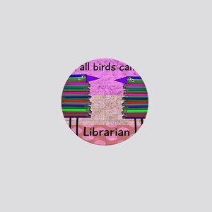 librarian not all birds can fly PINK Mini Button