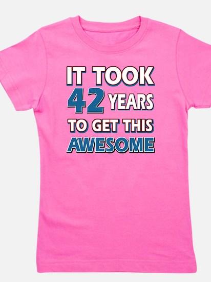 Cool 42 years birthday designs Girl's Tee