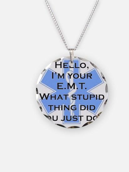 Im your E.M.T. Necklace