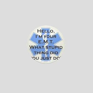 Im your E.M.T. Mini Button