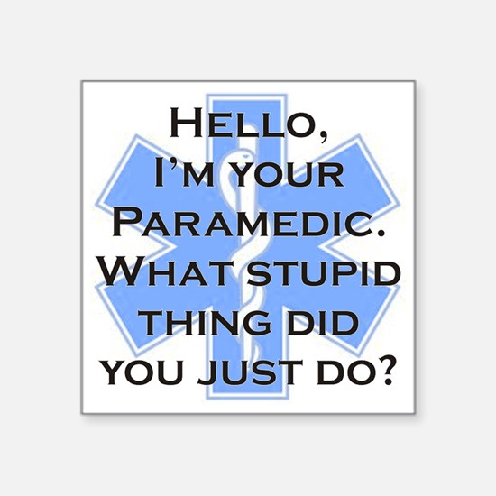 "Im Your Paramedic Square Sticker 3"" x 3"""