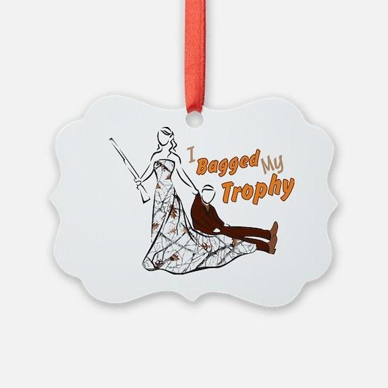 I Bagged My Trophy Ornament
