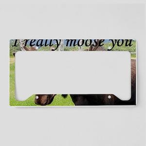 I really moose you License Plate Holder