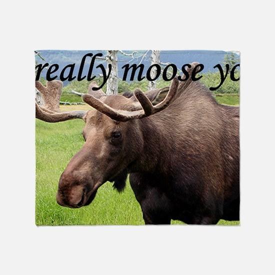I really moose you Throw Blanket
