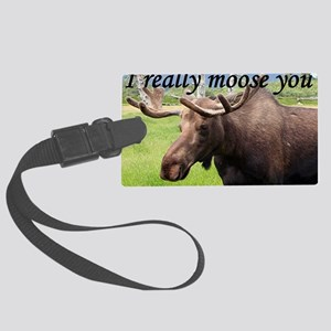 I really moose you Large Luggage Tag