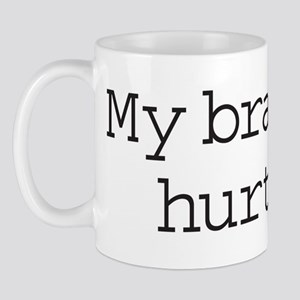 My Brain Hurts Mugs