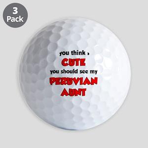 Im Cute Peruvian Aunt Golf Balls