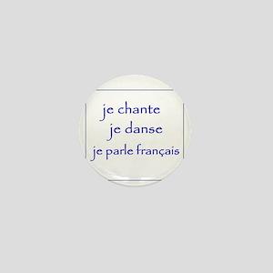 je chante je danse je parle français Mini Button