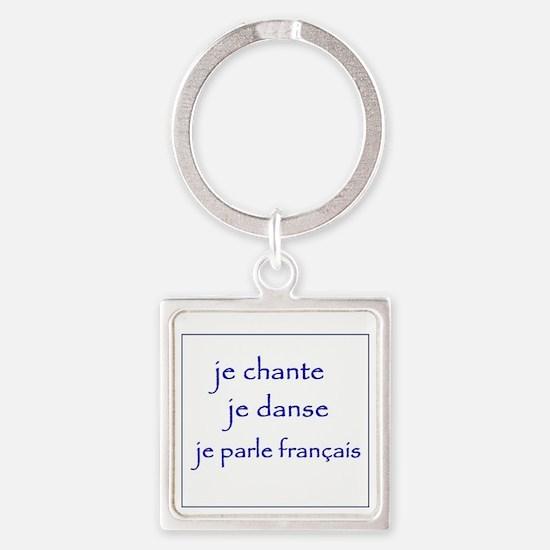 je chante je danse je parle frança Square Keychain