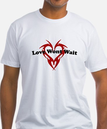 Love wont wait. Guys Fitted T.