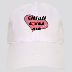 citlali loves me Cap