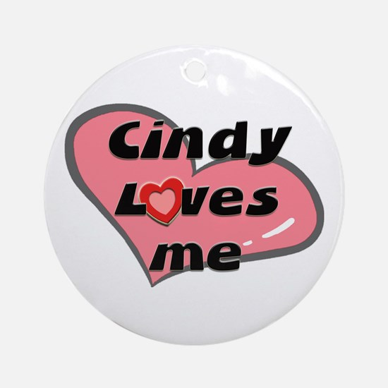 cindy loves me  Ornament (Round)