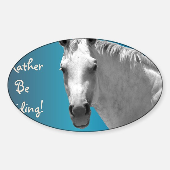 Id Rather Be Riding Horse Sticker (Oval)