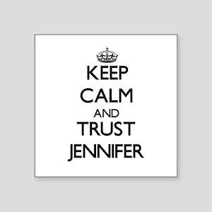 Keep Calm and trust Jennifer Sticker