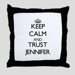 Keep Calm and trust Jennifer Throw Pillow