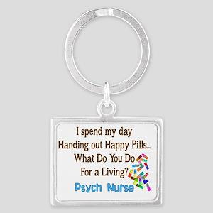 Psych Nurse I spend HAPPY PILLS Landscape Keychain