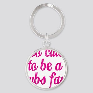 Too Cute to be a Cubs Fan Round Keychain