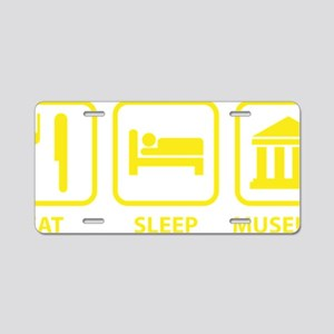 EatSleepMuseums1D Aluminum License Plate