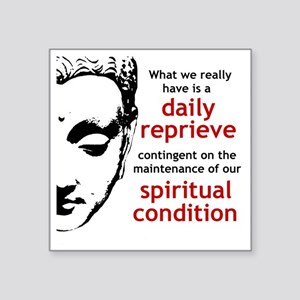 "Spiritual Condition Square Sticker 3"" x 3"""