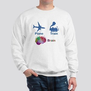 Plane, Train, Brain Sweatshirt