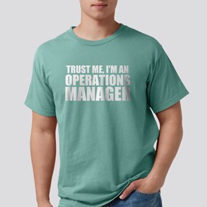 Trust Me, I'm An Operations Manager T-Shirt