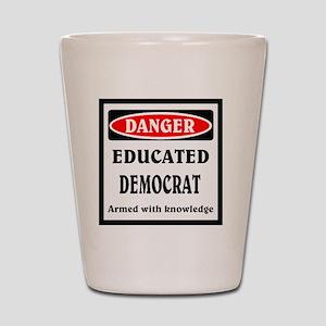 Educated Democrat Shot Glass