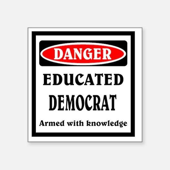 "Educated Democrat Square Sticker 3"" x 3"""