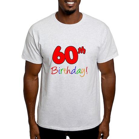 Its Grandmas 60th Birthday Light T-Shirt
