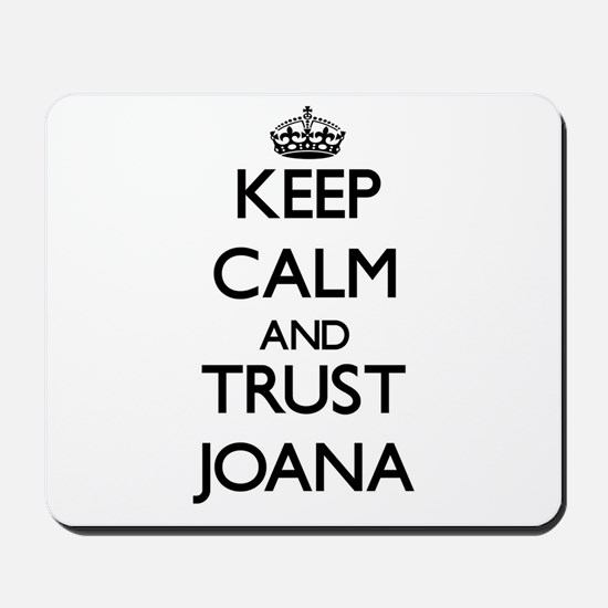 Keep Calm and trust Joana Mousepad